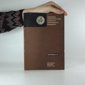 náhled knihy - Sborník Pedagogické fakulty University Karlovy. Historie III.