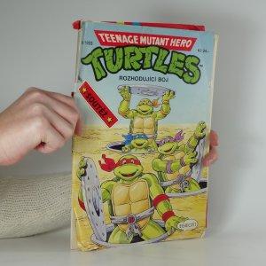 náhled knihy - Teenage mutant hero turtles. Rozhodující boj. 4/1993