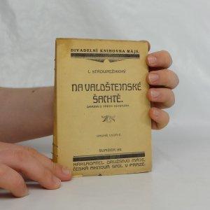 náhled knihy - Na Valdštejnské šachtě : drama o 3 dějstvích