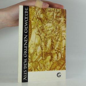 náhled knihy - Aus dem Gruenen Gewoelbe