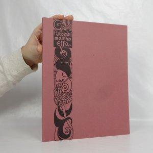 náhled knihy - Putování malého elfa. Kniha dřevorytů s úvodní básní Jos. Šimánka