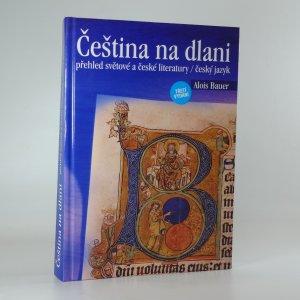 náhled knihy - Čeština na dlani: přehled světové a české literatury, český jazyk