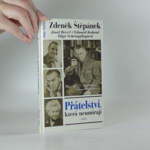 náhled knihy - Přátelství, která neumírají. Zdeněk Štěpánek, Olga Scheinpflugová, Eduard Kohout, Josef Beyvl