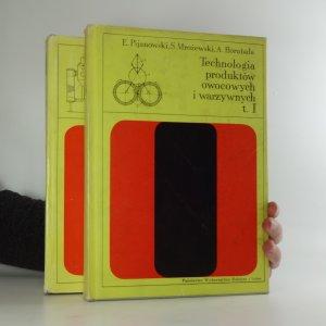 náhled knihy - Technologia produktów owocowych i warzywnych (dva svazky I, II)