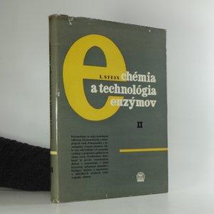 náhled knihy - Chémia a technológia enzýmov : Určené vyšším techn. kádrom, pre študujúcich na vys. školách. 2. diel