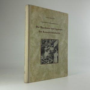 náhled knihy - Die Maschinen und Apparate der Konservenindustrie