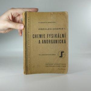 náhled knihy - Přehled chemie I. Chemie fysikální a anorganická.