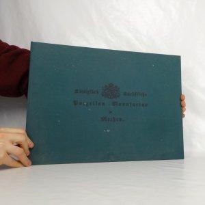 náhled knihy - Königlich Sächsische Porzellan-Manufaktur Meißen