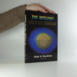náhled knihy - Živé myšlenky mrtvých ekonomů. Úvod do moderních ekonomických teorií