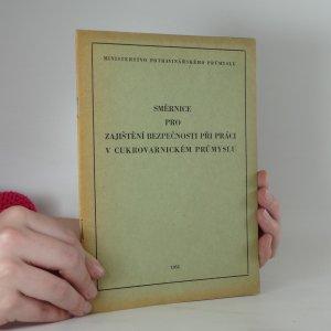 náhled knihy - Směrnice pro zajištění bezpečnosti při práci v cukrovarnickém průmyslu