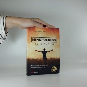 náhled knihy - Mindfulness za 8 týdnů. Revoluční plán pro čistou mysl a zklidnění životního tempa