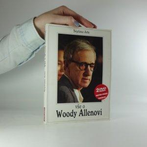 náhled knihy - Vše o Woody Allenovi. Biografie, filmografie, antologie textů