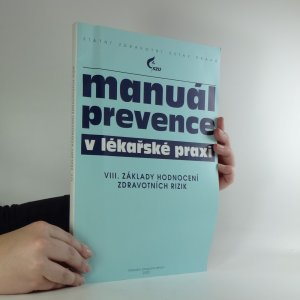 náhled knihy - Manuál prevence v lékařské praxi. VIII., Základy hodnocení zdravotních rizik