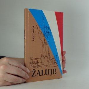náhled knihy - Žaluji! : kritické poznámky k mýtům o Evropské unii, NATO a USA v souvislosti s událostmi v Jugoslávii