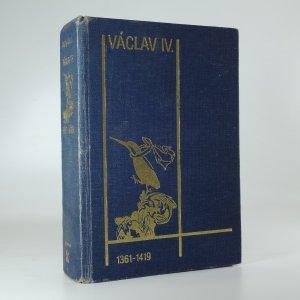 náhled knihy - Václav IV. 1361-1419 / K předpokladům husitské revoluce