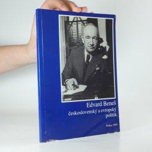 náhled knihy - Edvard Beneš - československý a evropský politik: sborník statí k 110. výročí narození druhého československého prezidenta
