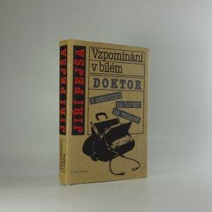 náhled knihy - Vzpomínání v bílém. Doktor v nemocnici, na horách, na venkově.
