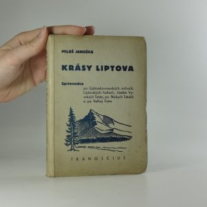 náhled knihy - Krásy Liptova. Sprievodca po Liptovsko-oravských vrchoch, Liptovských holiach, čiastke Vysokých Tatier, po Nízkých Tatrách a po Veľkej Fatre.