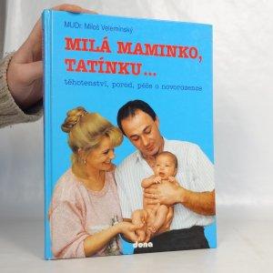 náhled knihy - Milá maminko, tatínku... : Těhotenství, porod, péče o novorozence