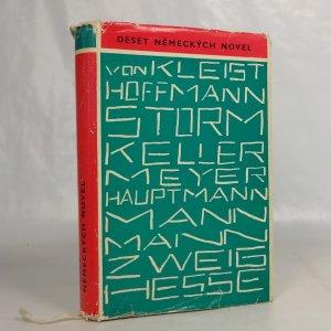 náhled knihy - Deset německých novel : Heinrich von Kleist, E.T.A. Hoffmann, Theodor Storm, Gottfried Keller, C.F. Mayer, Gerhart Hauptmann, Heinrich Mann, Thomas Mann, Stefan Zweig, Hermann Hesse