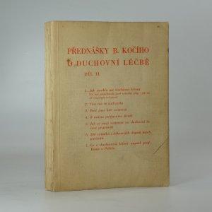náhled knihy - Přednášky B. Kočího o duchovní léčbě. Díl II.