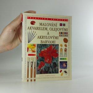 náhled knihy - Malování akvarelem, olejovými a akrylovými barvami