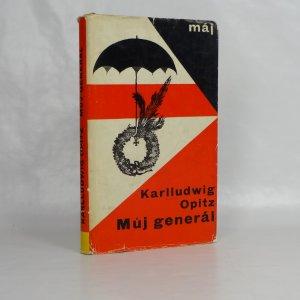 náhled knihy - Můj generál : neukázněná zpráva štábního rotmistra