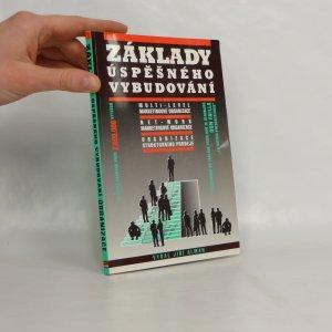 náhled knihy - Základy úspěšného vybudování multi-level marketingové organizace, net-work marketingové organizace, organizace strukturního prodeje : Zprac. na základě použitých podkladů ze seminářů: Don Failla
