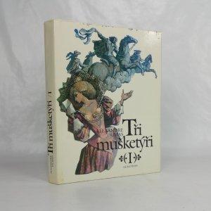 náhled knihy - Tři mušketýři : pro čtenáře od 12 let I. díl
