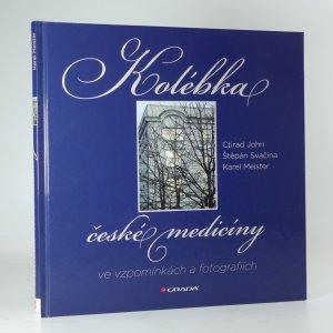 náhled knihy - Kolébka české medicíny ve vzpomínkách a fotografiích