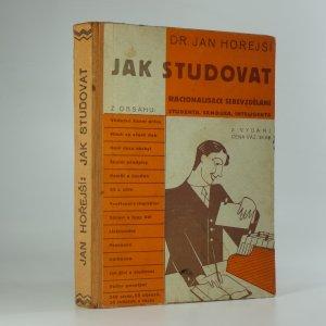 náhled knihy - Jak studovat (Racionalisace sebevzdělávání studenta, samouka, inteligenta)