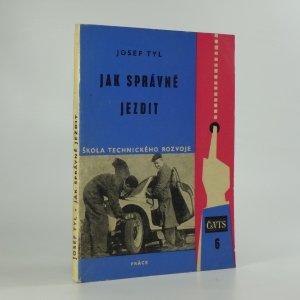 náhled knihy - Jak správně jezdit : Technika jízdy motorovými vozidly, techn. brzdění, údržba brzd, jízda v noci