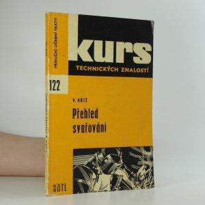 náhled knihy - Přehled svařování : Souhrn nejvíce používaných způsobů svařování včetně pájení
