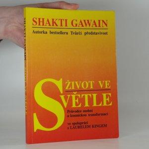 náhled knihy - Život ve světle : průvodce osobní a kosmickou transformací