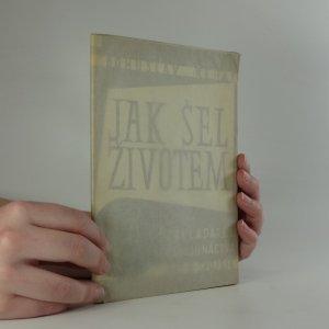 náhled knihy - Jak šel životem zakladatel čsl. junáctva Ant. B. Svojsík