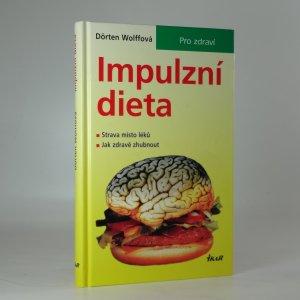 náhled knihy - Impulzní dieta : strava místo léků : jak zhubnout, udržet si zdraví a cítit se dobře