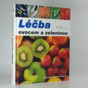 náhled knihy - Léčba ovocem a zeleninou : strava, která léčí