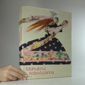 náhled knihy - Mahulena, krásná panna: Slovenské pohádky a pověsti Boženy Němcové vypravuje Jaroslav Seifert