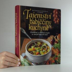 náhled knihy - Tajemství babiččiny kuchyně : osvědčené a oblíbené recepty ze starých dobrých časů