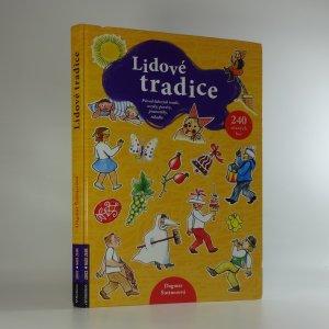 náhled knihy - Lidové tradice : původ lidových tradic, zvyky, pověry, pranostiky, říkadla a hry