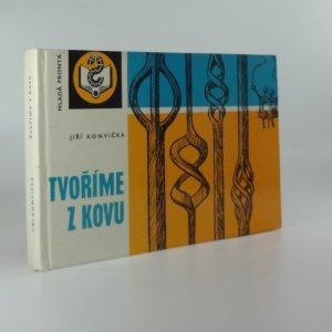 náhled knihy - Tvoříme z kovu : soubor výtvarných a řemeslných technik
