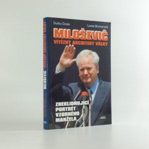 náhled knihy - Miloševič . vítězný architekt války . zneklidňující portrét vzorného manžela