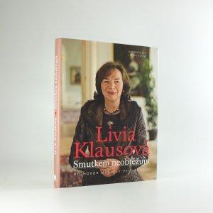 náhled knihy - Livia Klausová. Smutkem neobtěžuju