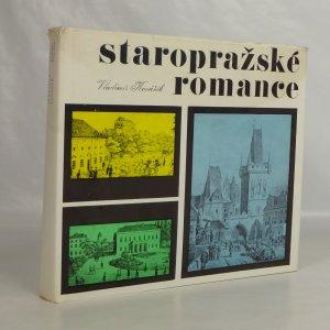 náhled knihy - Staropražské romance : Čtení o tom, jak se žilo před sto lety