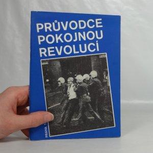 náhled knihy - Průvodce pokojnou revolucí : Praha 1989