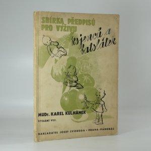 náhled knihy - Sbírka předpisů pro výživu kojenců a batolátek (zdravých i nemocných)