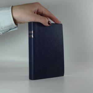 náhled knihy - Kralická Bible svatá, aneb, Všecka svatá písma Starého i Nového zákona. Podle posledního vydání kralického z roku 1613 Bible svatá podle posledního vydání kralického z roku 1613 Všecka svatá písma Starého i Nového zákona Bible svatá