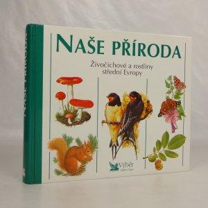 náhled knihy - Naše příroda : živočichové a rostliny střední Evropy