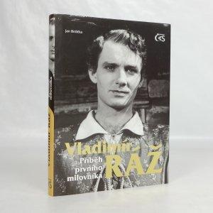 náhled knihy - Vladimír Ráž : příběh prvního milovníka