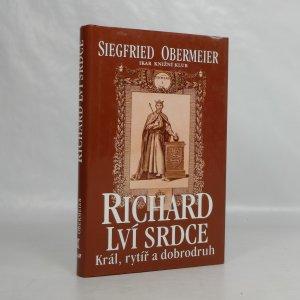 náhled knihy - Richard Lví srdce : král, rytíř, dobrodruh